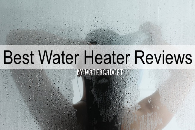 Best Water Heater Reviews 2017