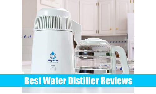 Best Water Distiller Reviews For 2019 For Home