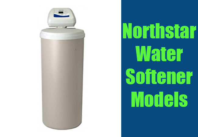 Northstar Water Softener Reviews Top Picks 2018