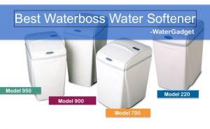 Best Waterboss Water Softener Reviews with Top Picks