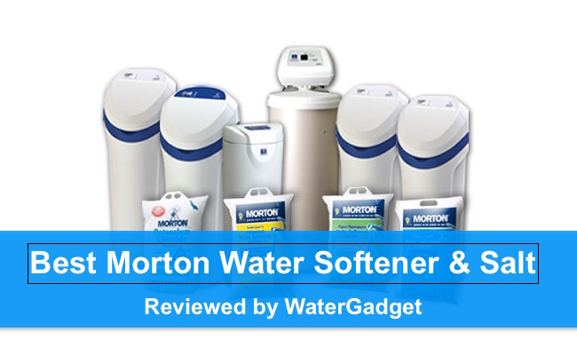 Best Morton Water Softener Reviews Top 10 Picks Of 2017
