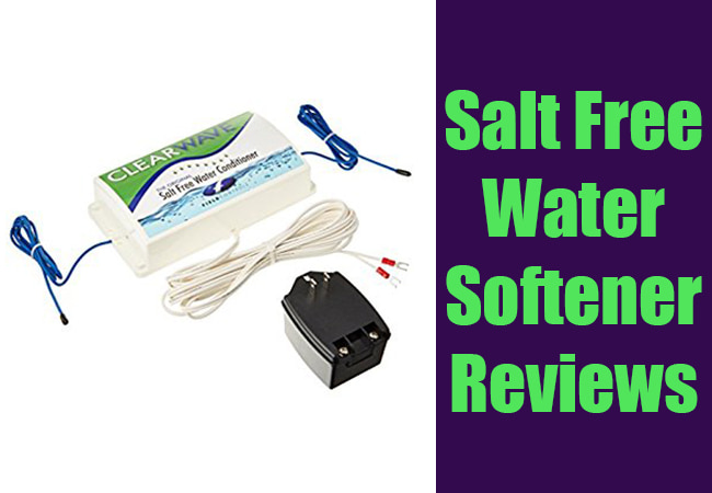 Best Salt Free Water Softener Reviews Top Picks 2019