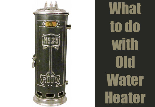 What To Do With Old Water Heater All Possible Options