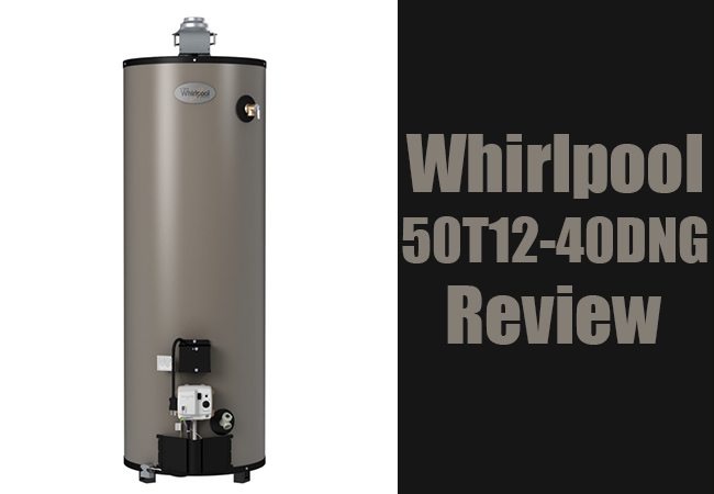 Whirlpool 50t12 40dng Review As Best Gas Water Heater